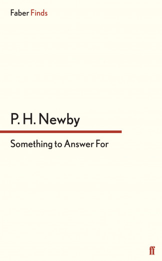 Something to Answer For, by P.H. Newby